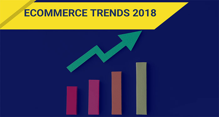 Ecommerce marketing trends 2018